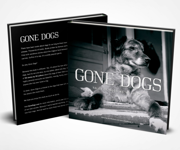 Gone Dogs - Tales of Dogs We've Loved